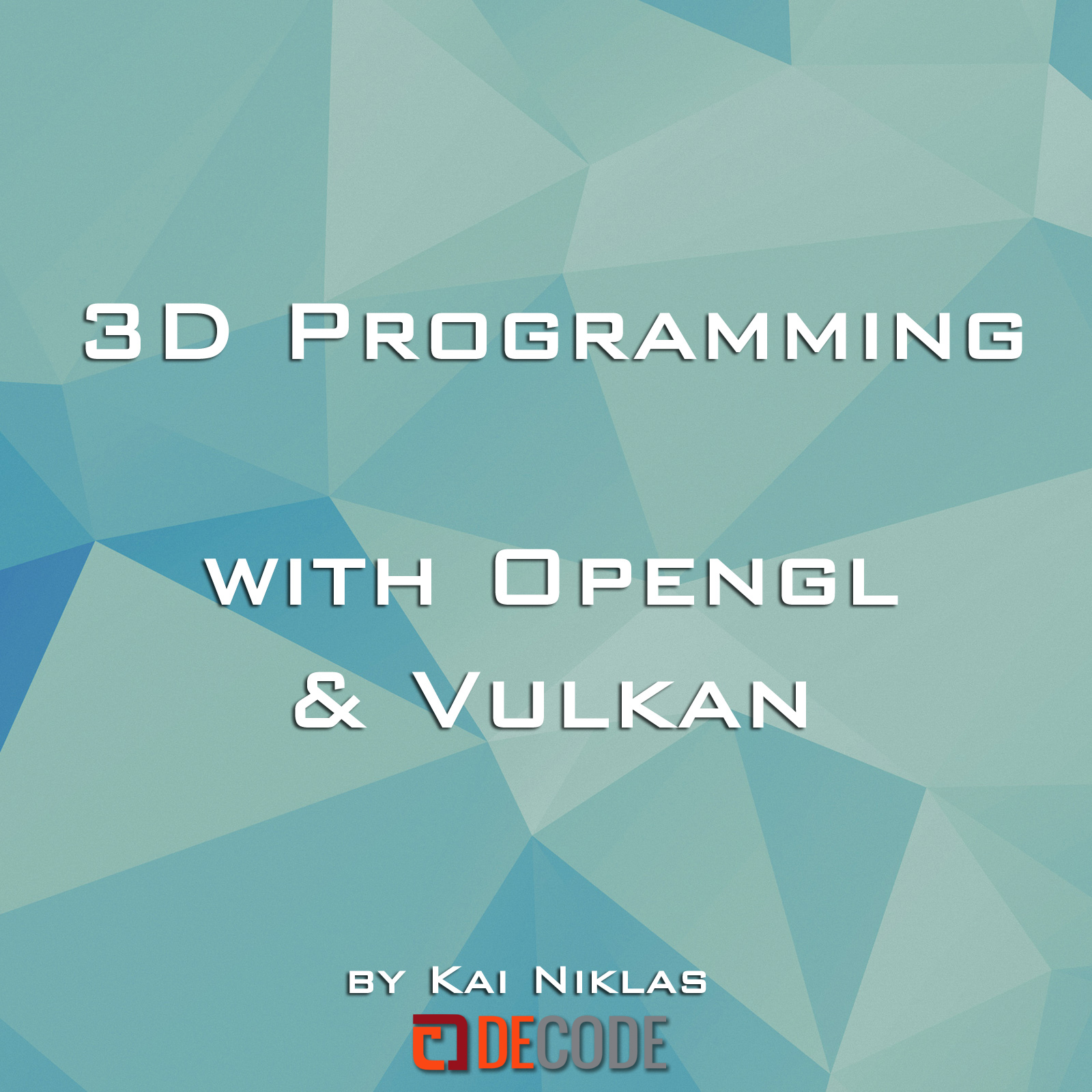 3d Programming with OpenGL & Vulkan